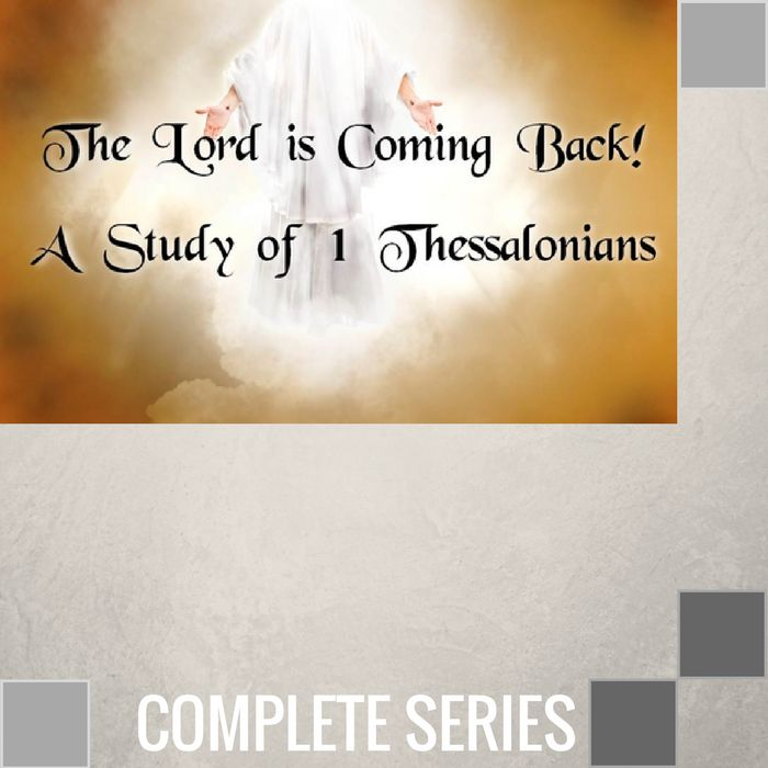 00 - The Lord Is Coming Back - Complete Series By Pastor Jeff Wickwire | LT02231-1