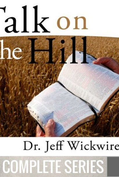 00 - Talk On The Hill - Complete Series By Pastor Jeff Wickwire | LT02270