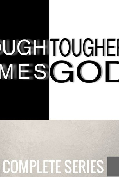 00 - Tough Times, Tougher God - Complete Series -  By Pastor Jeff Wickwire   LT02136