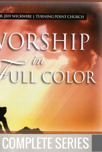 00 - Worship In Full Color - Complete Series By Pastor Jeff Wickwire | LT02188