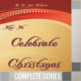 08(B026-B033) - Why We Celebrate Christmas - Complete Series