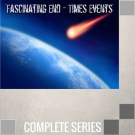 06(O020-O025) - Fascinating End {Times Events} - Complete Series