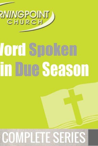 00 - A Word Spoken In Due Season - Complete Series By Pastor Jeff Wickwire | LT02228