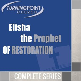 08(O001-O008) - Elisha The Prophet Of Restoration - Complete Series