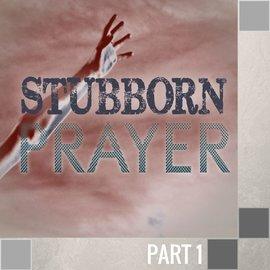 00(L025) - Stubborn Prayer