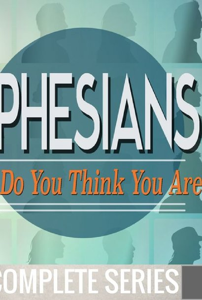 00 - Ephesians {Who Do You Think You Are?} - Complete Series By Pastor Jeff Wickwire | LT02282