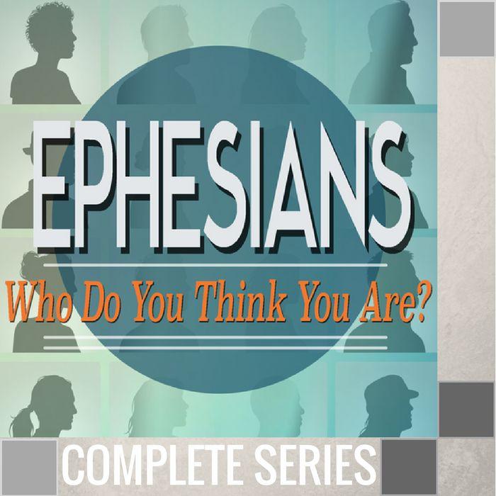 16(COMP) - Ephesians {Who Do You Think You Are?} - Complete Series - (O026-O041)-1