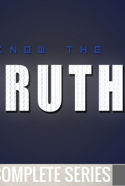 00 - Know The Truth - Complete Series By Pastor Jeff Wickwire | LT02109
