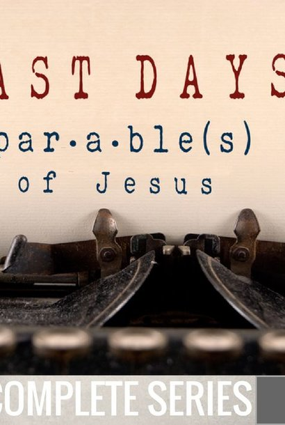 00 - Last Days Parables Of Jesus - Complete Series By Pastor Jeff Wickwire | LT02162