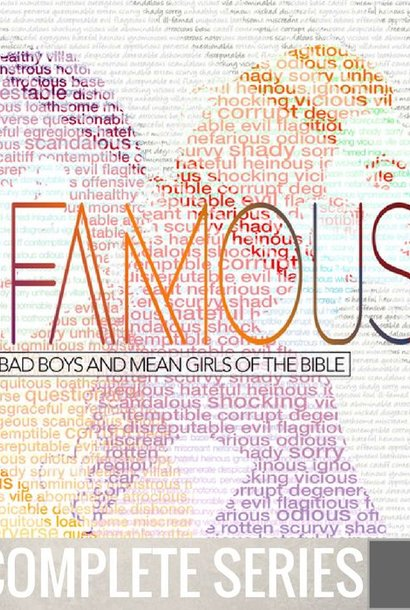 00 - Infamous  {Bad Boys And Mean Girls Of The Bible} - Complete Series By Pastor Jeff Wickwire | LT02225