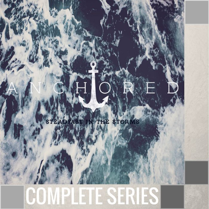 00 - Anchored {Steadfast In The Storms} - Complete Series By Pastor Jeff Wickwire | LT02176-1