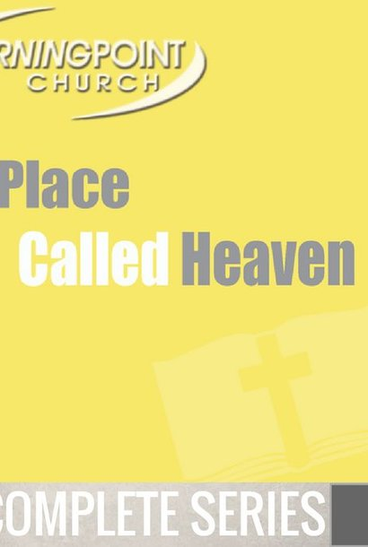 00 - A Place Called Heaven - Complete Series By Pastor Jeff Wickwire | LT02108