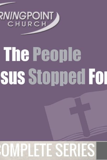 00 - The People Jesus Stopped For - Complete Series  By Pastor Jeff Wickwire | LT02211