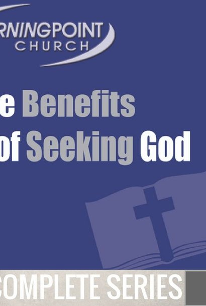 00 - The Benefits Of Seeking God - Complete Series By Pastor Jeff Wickwire | LT02222
