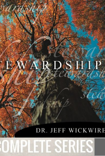 00 - Stewardship We Are All Called To It - Complete Series By Pastor Jeff Wickwire | LT02126