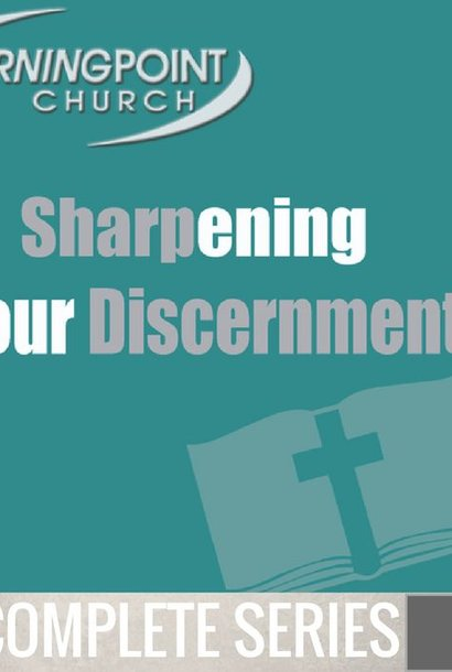 00 - Sharpening Your Discernment - Complete Series By Pastor Jeff Wickwire | LT02281