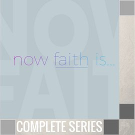 05(W001-W005) - Now Faith Is - Complete Series