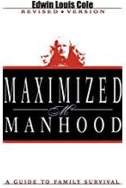 Maximized Manhood By Ed Cole