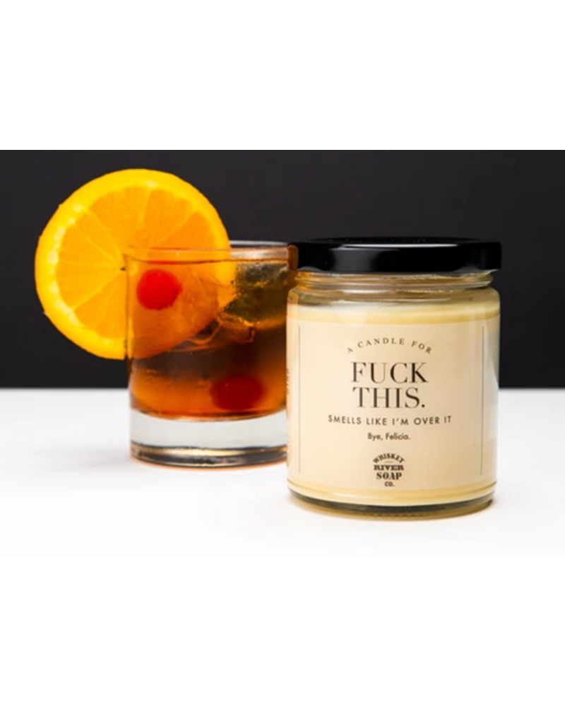 Whiskey River Soap Co Fuck This Candle