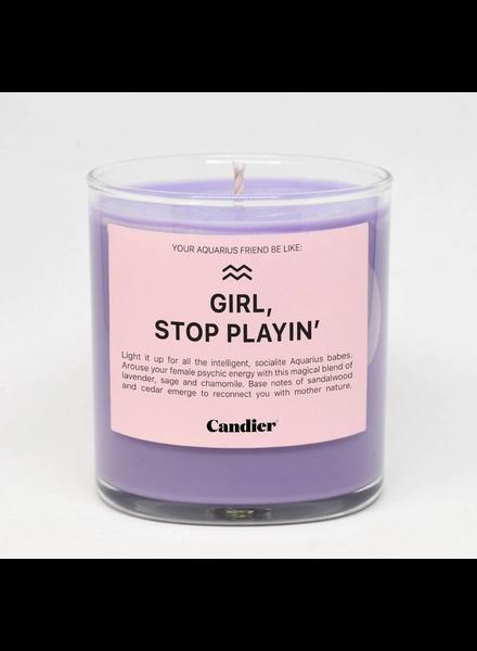 Candier Aquarius - Girl, Stop Playin'