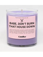Candier Taurus - Babe, don't burn that house down