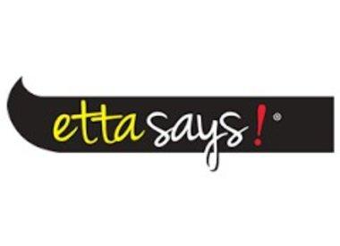 ETTA SAYS