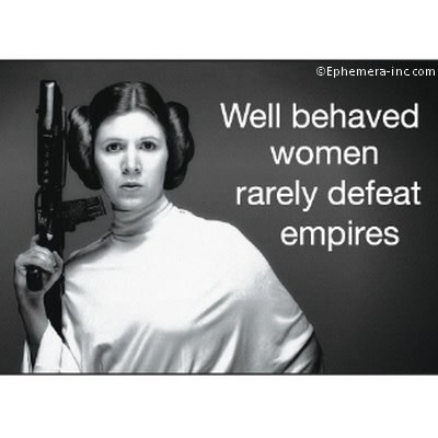 Well Behaved Women Rarely Defeat Empires Magnet