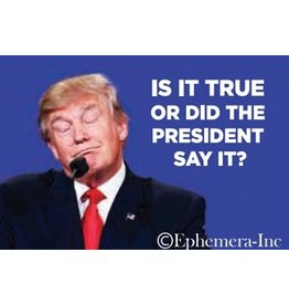 Is It True Or Did The President Say It?