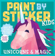 Paint By Stickers Kids: Unicorns and Magic