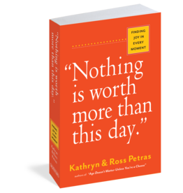 Nothing is Worth More than this Day.