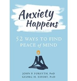 Anxiety Happens - 52 Ways To Find Peace of Mind