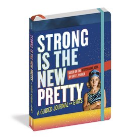 Strong is the New Pretty Guided Journal for Girls