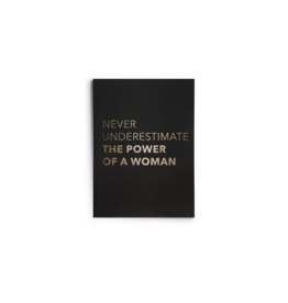 Journal - Never Underestimate the Power of a Woman