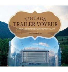 Vintage Trailer Voyeur - A Peek Inside the Unique Custom Trailer Culture