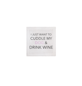 Linen Cocktail Napkins - I Just Want to Cuddle My Dog & Drink Wine - Boxed Set Of 4