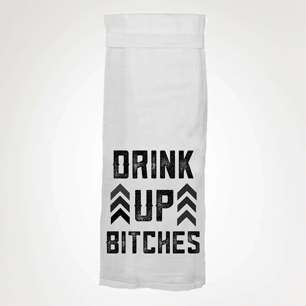 Drink Up Bitches Tea Towel