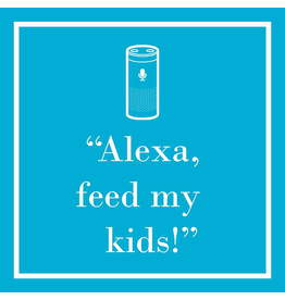 Alexa Feed My Kids Napkins