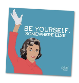 Be Yourself Somewhere Else - Napkins