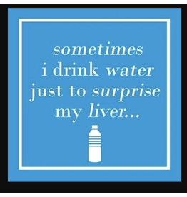 Sometimes I Drink Water Just to Surprise My Liver - Napkins