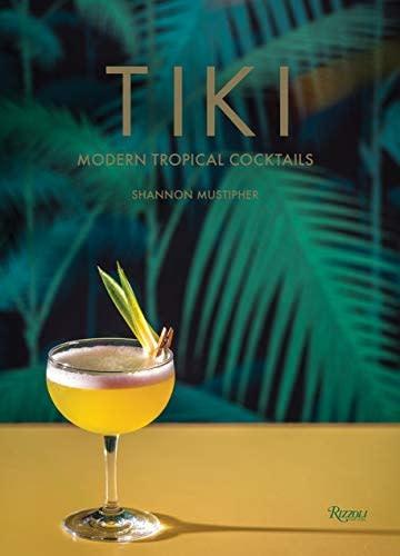 Tiki: Modern Tropical Cocktails