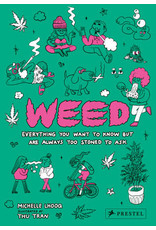 Weed: Everything You Want to Know But Are Always Too Stoned To Ask