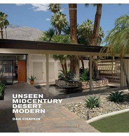 Palm Springs Unseen Midcentury Desert Modern