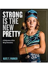 Strong Is the New Pretty Soft Cover Book - A Celebration of Girls Being Themselves
