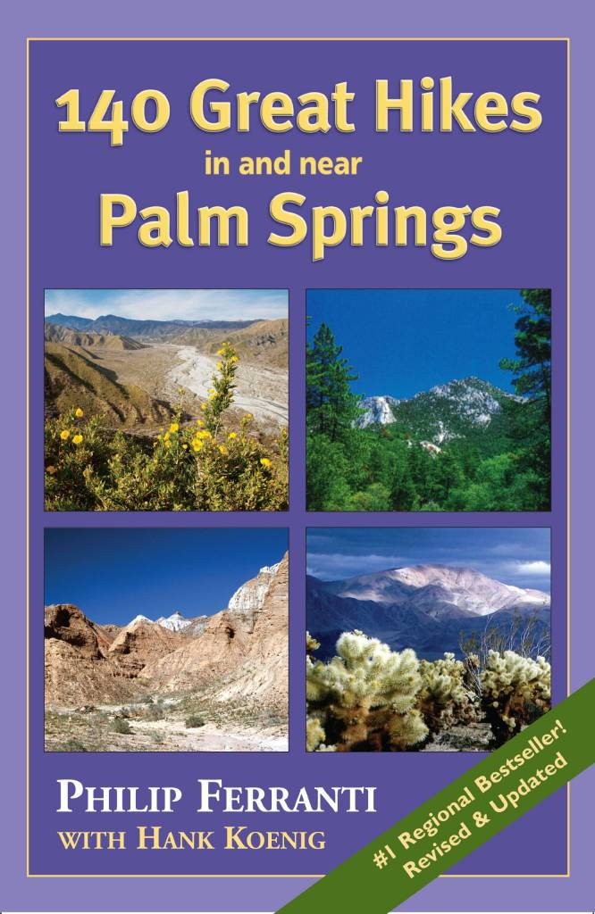 140 Great Hikes In And Near Palm Springs