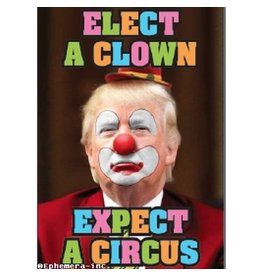 Elect Clown, Expect A Circus Magnet