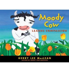 Moody Cow: Learns Compassion