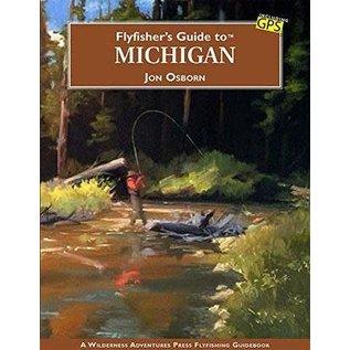 Flyfisher's Guide to Michigan by Jon Osborn