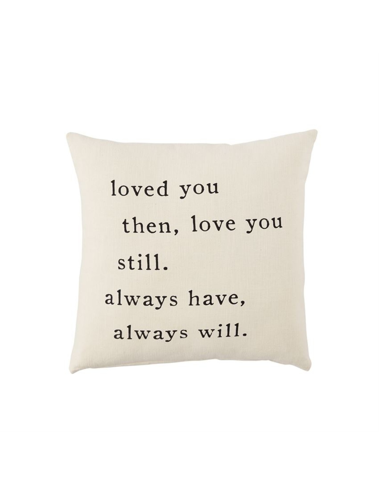 MudPie Always Have Love Square Pillow