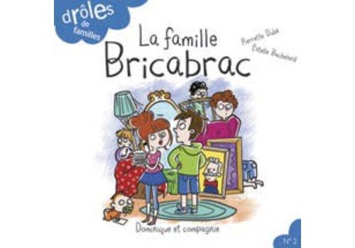 Dominique et cie La famille Bricabrac