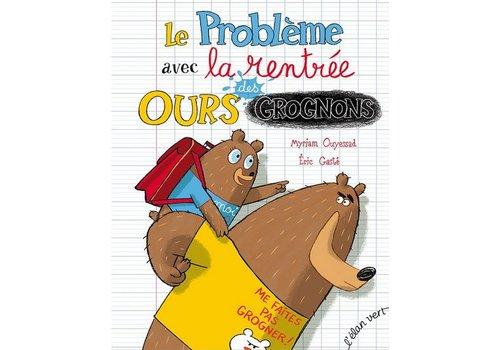 Elan Vert Le problème de la rentrée des ours grognons